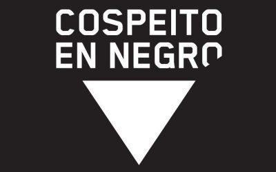 """A SEMANA """"COSPEITO EN NEGRO"""" CELEBRARASE DO 19-25 NOVEMBRO"""